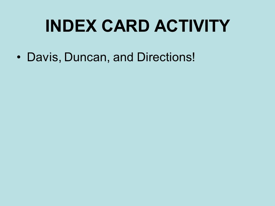 INDEX CARD ACTIVITY Davis, Duncan, and Directions!