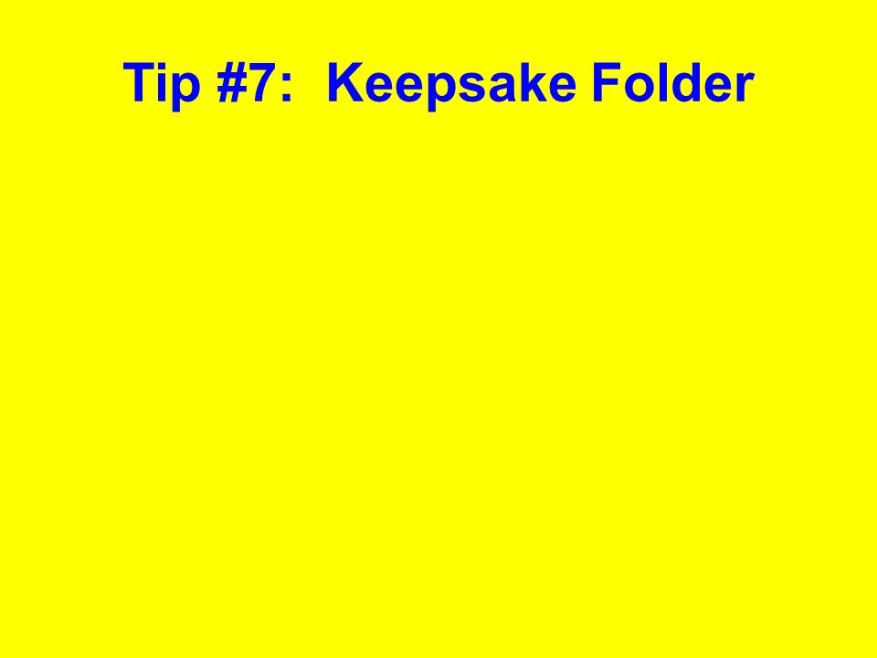 Tip #7: Keepsake Folder