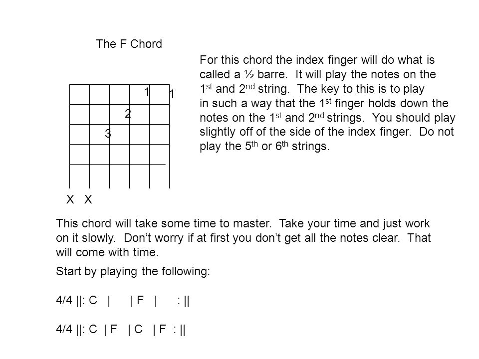 The F Chord For this chord the index finger will do what is called a ½ barre.