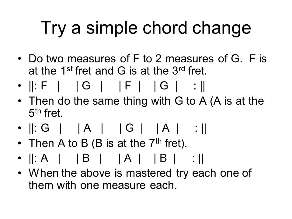 Try a simple chord change Do two measures of F to 2 measures of G.