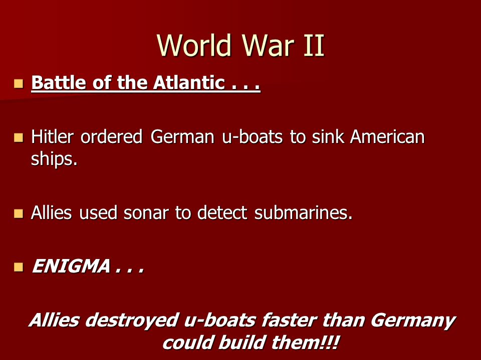 World War II Battle of the Atlantic... Battle of the Atlantic...