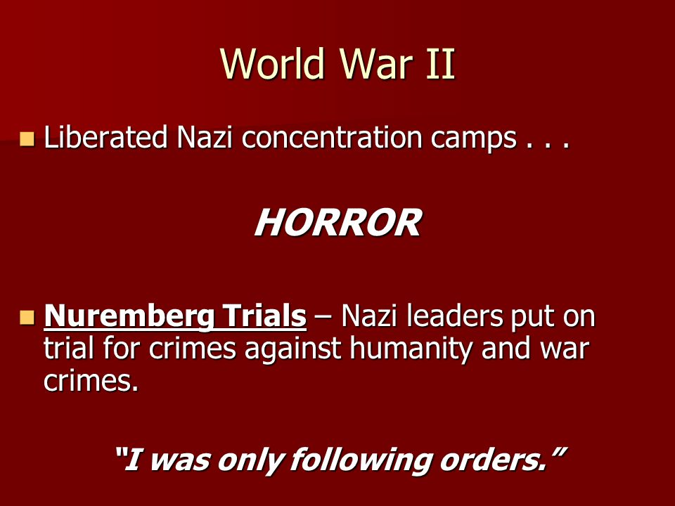 World War II Liberated Nazi concentration camps...