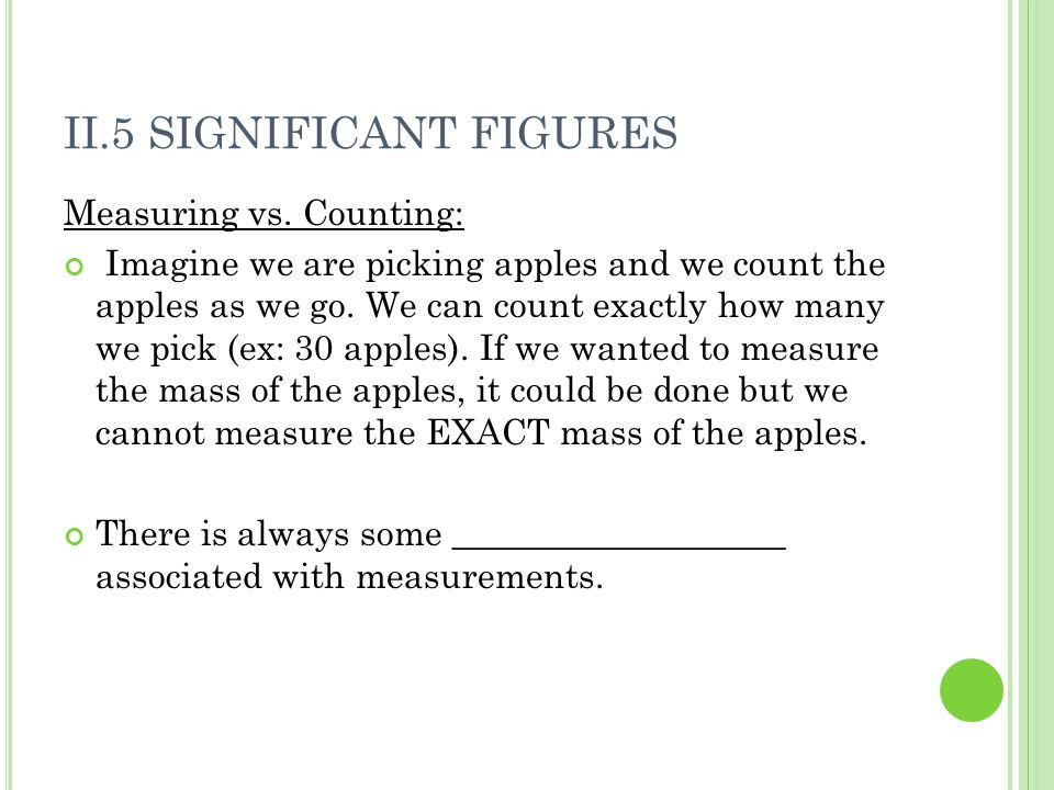 II.5 SIGNIFICANT FIGURES Measuring vs.