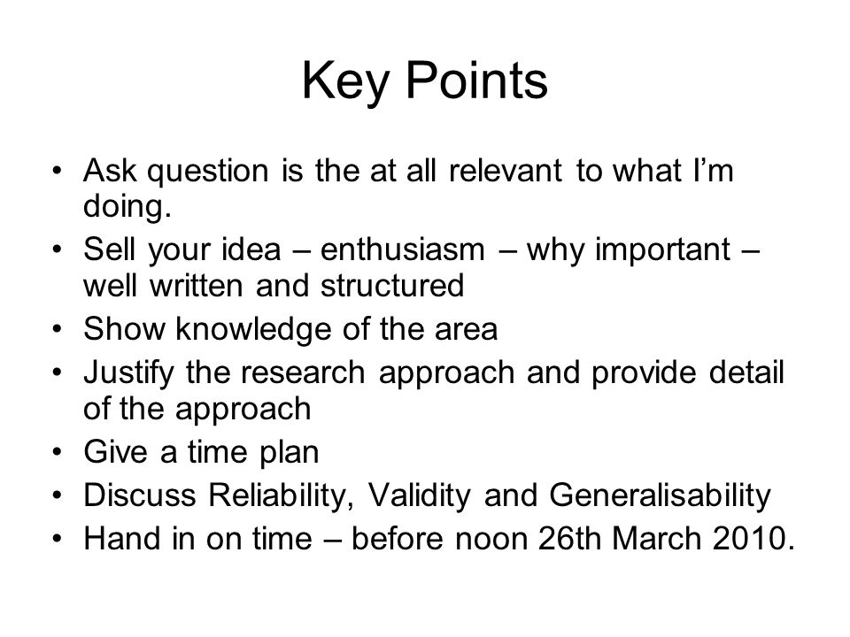 Key Points Ask question is the at all relevant to what Im doing.