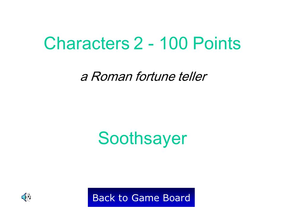 Soothsayer Back to Game Board Characters 2 - 100 Points a Roman fortune teller