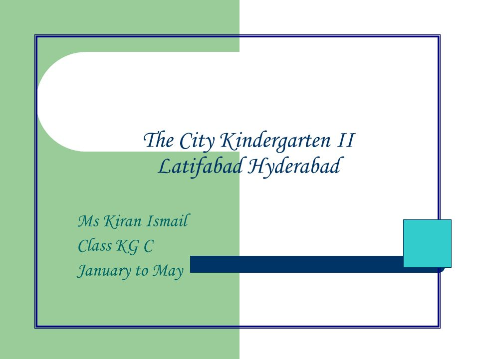 The City Kindergarten II Latifabad Hyderabad Ms Kiran Ismail Class KG C January to May