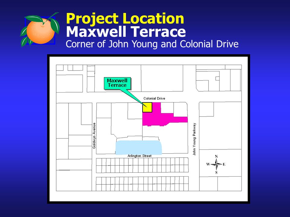 Project Location Maxwell Terrace Corner of John Young and Colonial Drive Maxwell Terrace Maxwell Terrace
