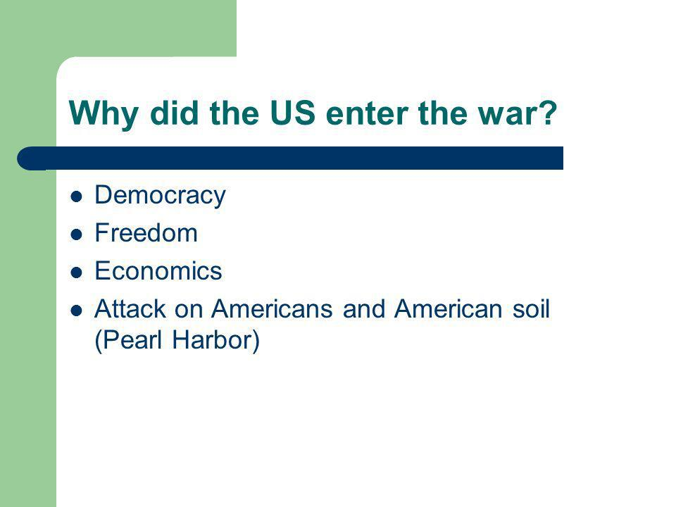 Why did the US enter the war.