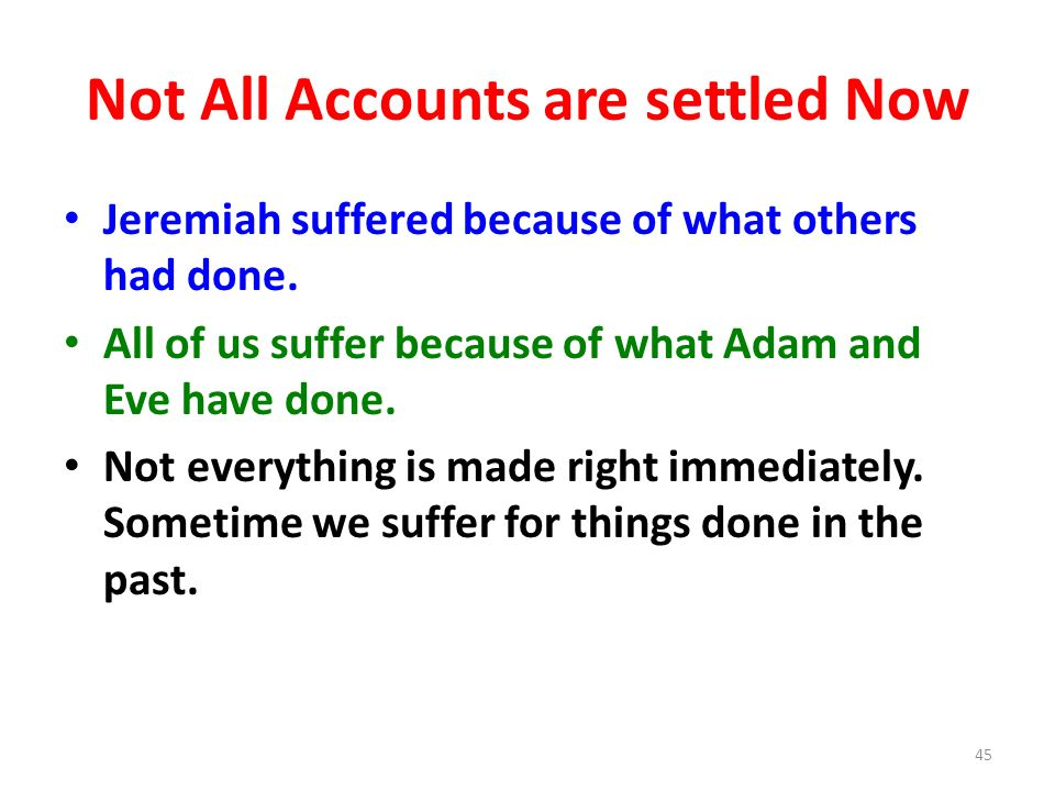 Not All Accounts are settled Now Jeremiah suffered because of what others had done.