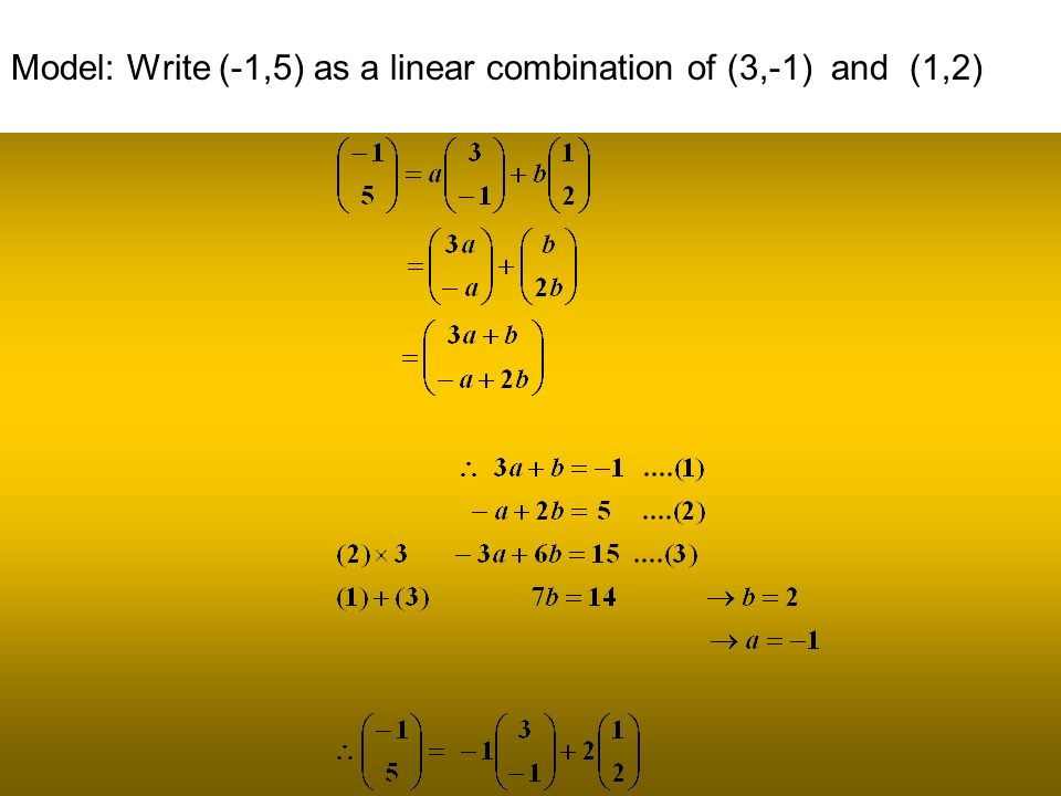 Model: Write (-1,5) as a linear combination of (3,-1) and (1,2)