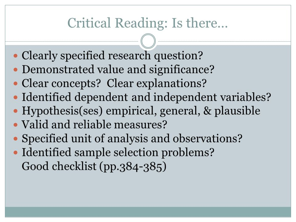 Critical Reading: Is there… Clearly specified research question.