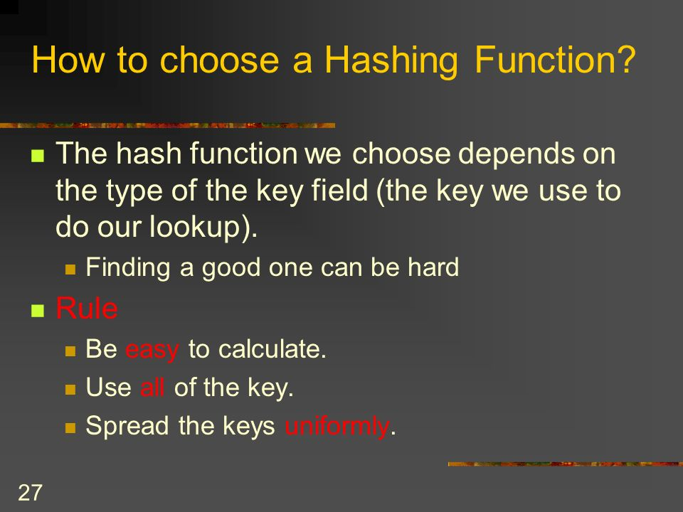 27 How to choose a Hashing Function.