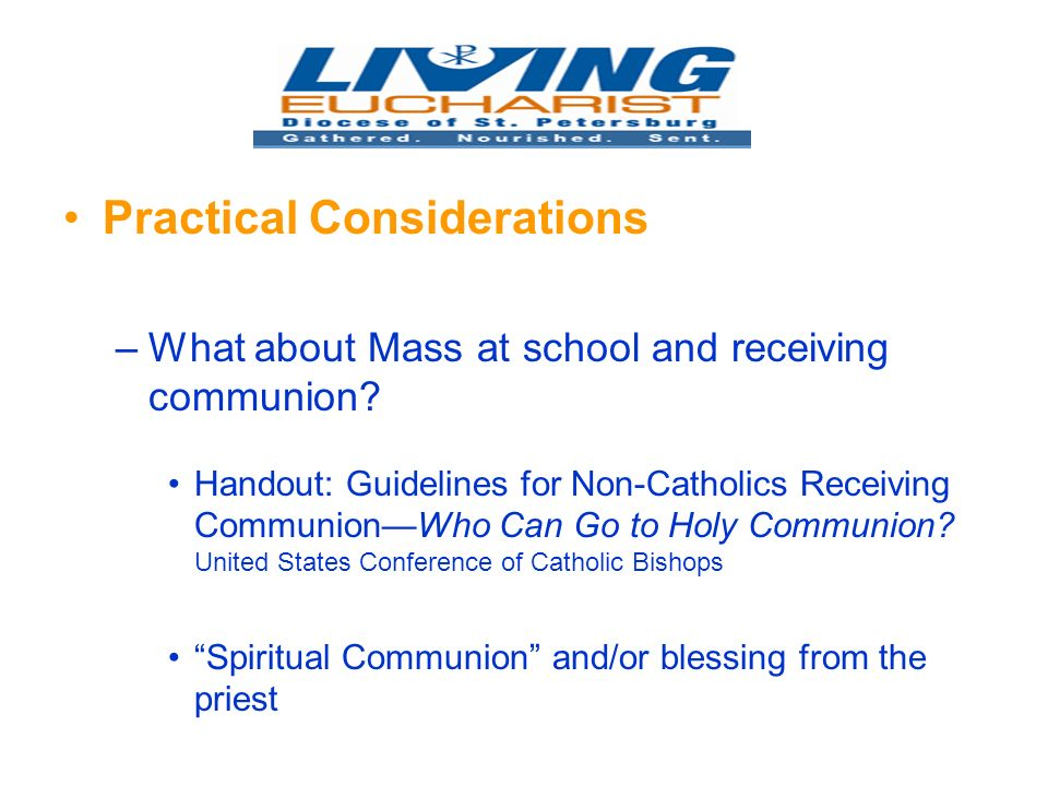 Practical Considerations –What about Mass at school and receiving communion.