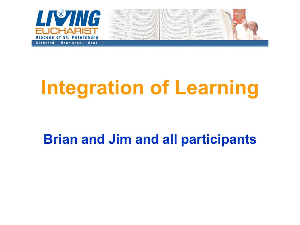 Integration of Learning Brian and Jim and all participants