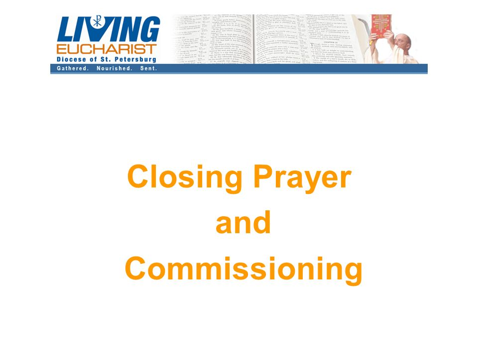 Closing Prayer and Commissioning