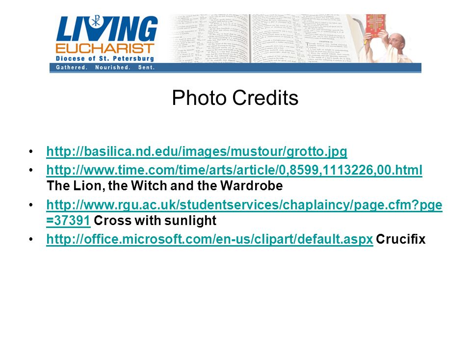 Photo Credits     The Lion, the Witch and the Wardrobehttp://    pge =37391 Cross with sunlighthttp://  pge = Crucifixhttp://office.microsoft.com/en-us/clipart/default.aspx