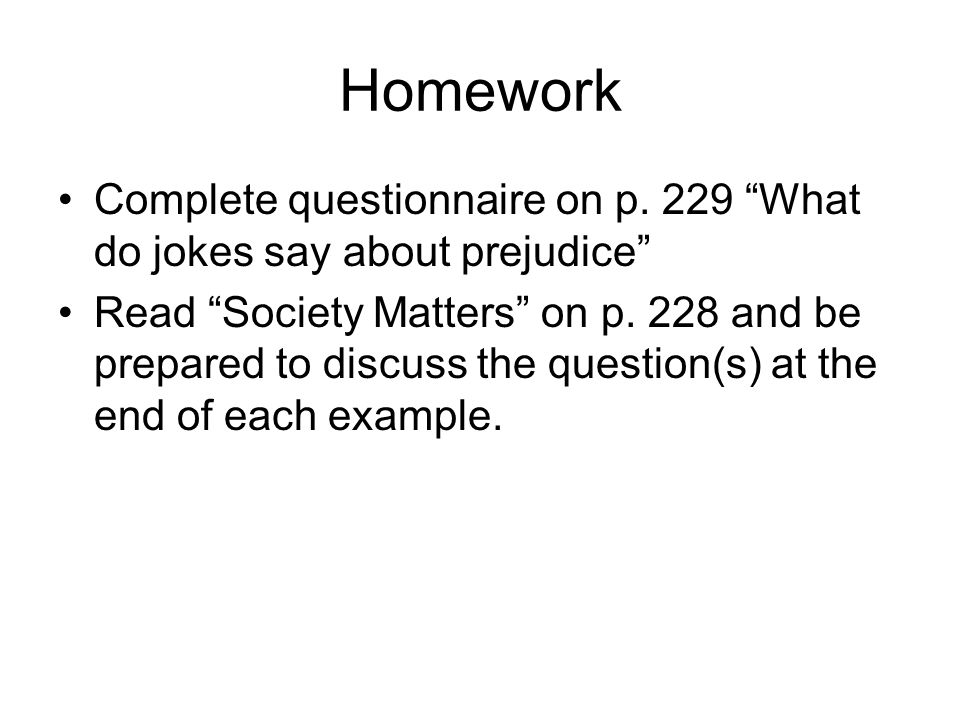 Homework Complete questionnaire on p.