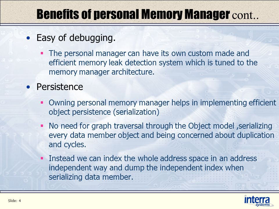 Slide: 4 Benefits of personal Memory Manager cont..