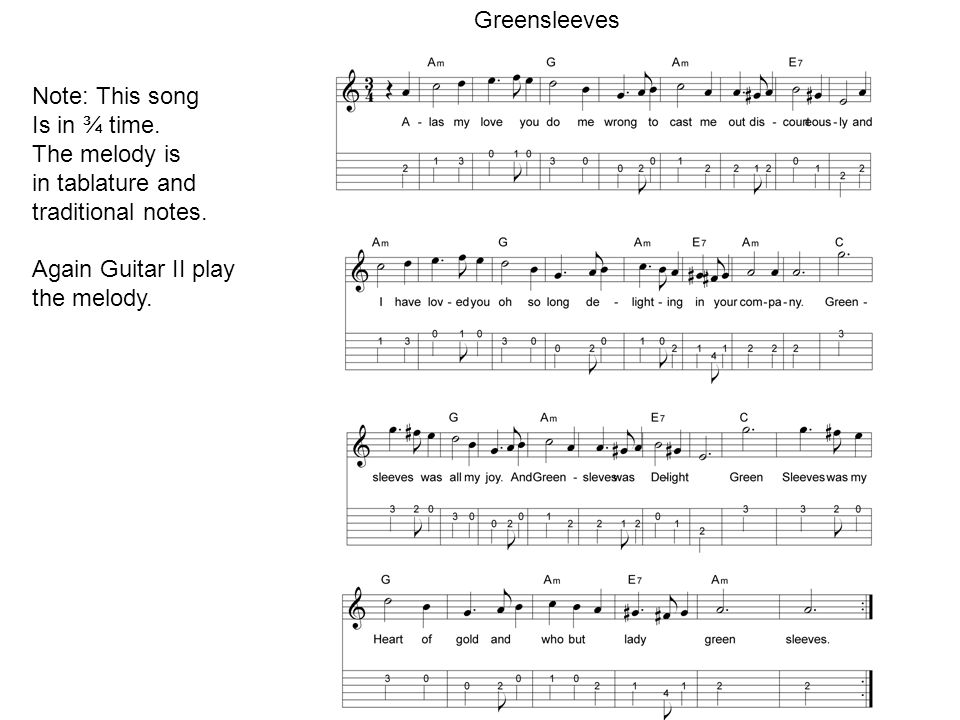 Greensleeves Note: This song Is in ¾ time. The melody is in tablature and traditional notes.