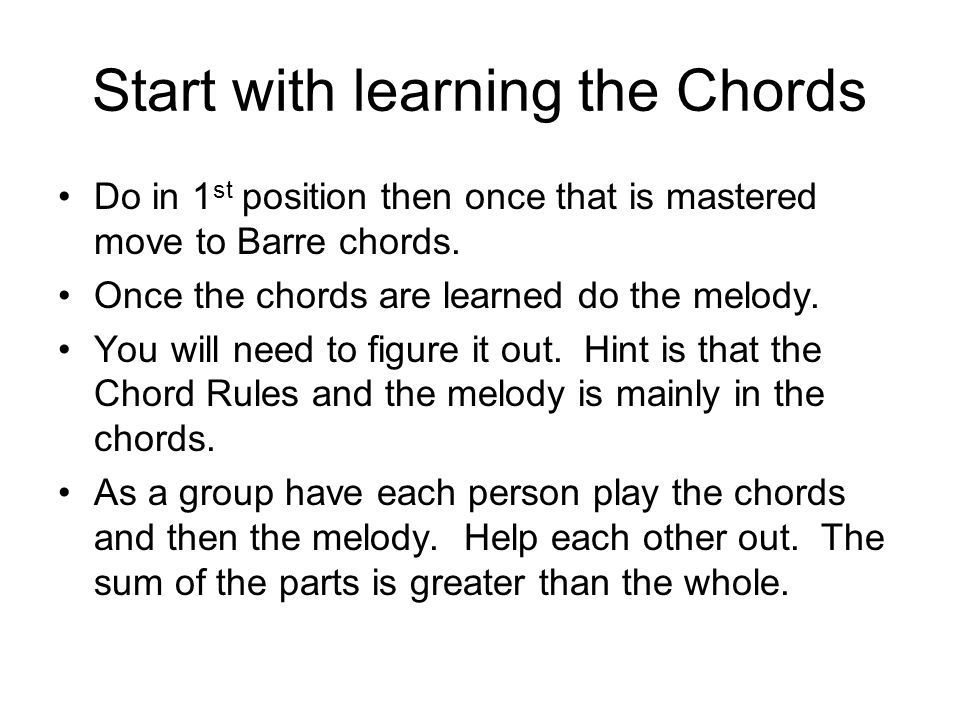 Start with learning the Chords Do in 1 st position then once that is mastered move to Barre chords.