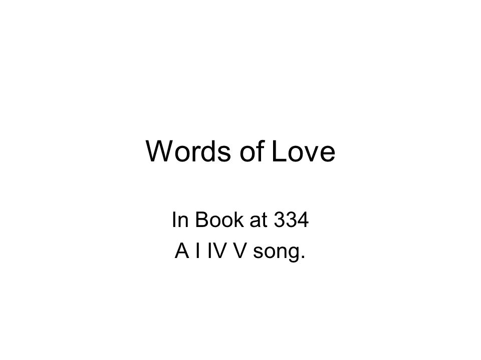 Words of Love In Book at 334 A I IV V song.