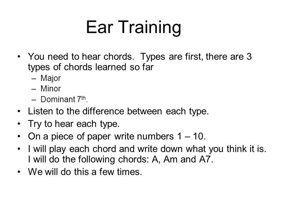 Ear Training You need to hear chords.