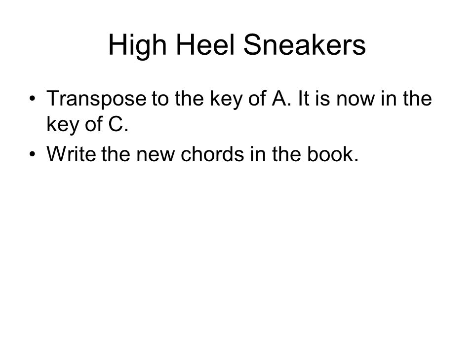 High Heel Sneakers Transpose to the key of A. It is now in the key of C.