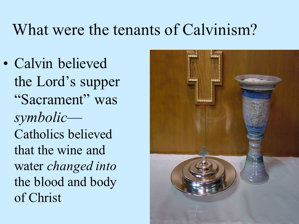 What were the tenants of Calvinism.