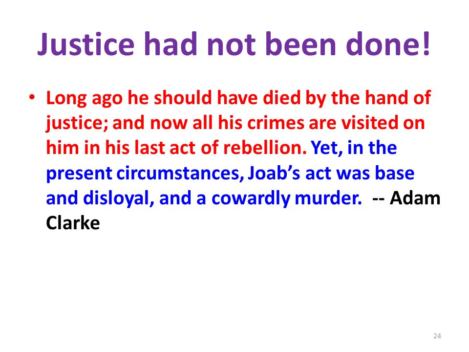 Justice had not been done.