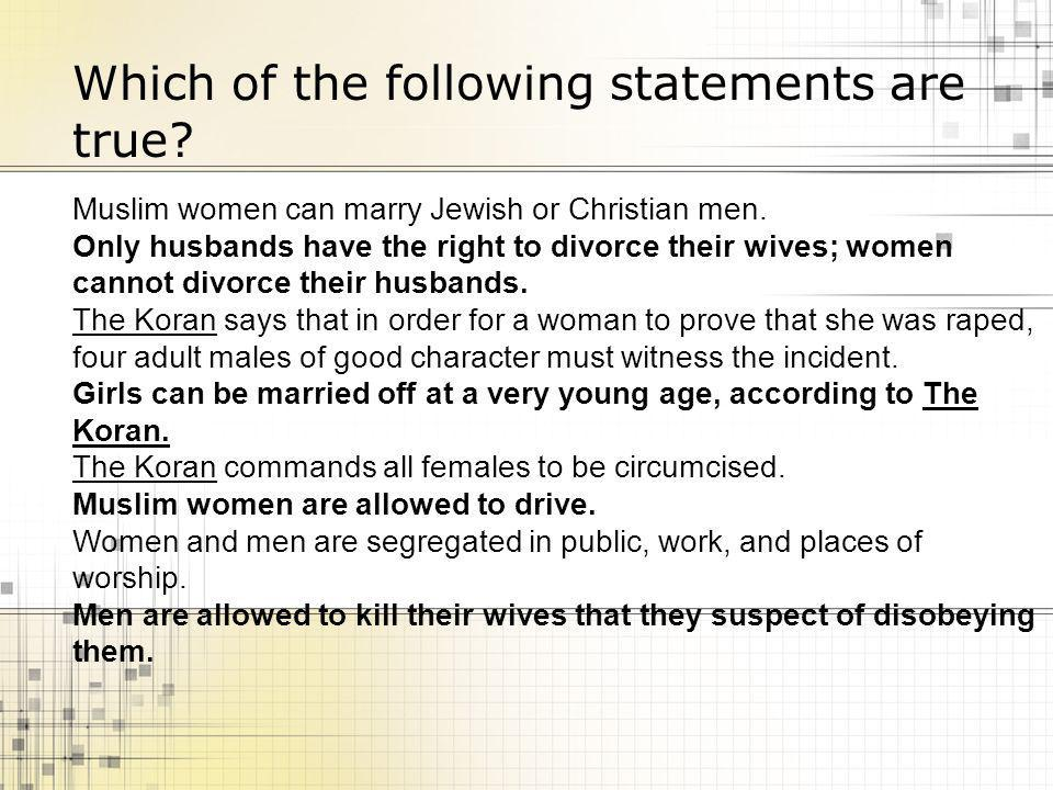 Which of the following statements are true. Muslim women can marry Jewish or Christian men.