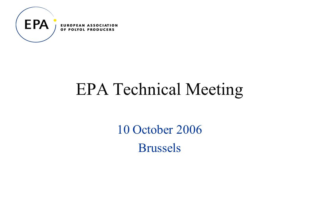 EPA Technical Meeting 10 October 2006 Brussels