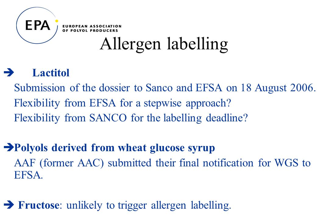 Allergen labelling Lactitol Submission of the dossier to Sanco and EFSA on 18 August 2006.