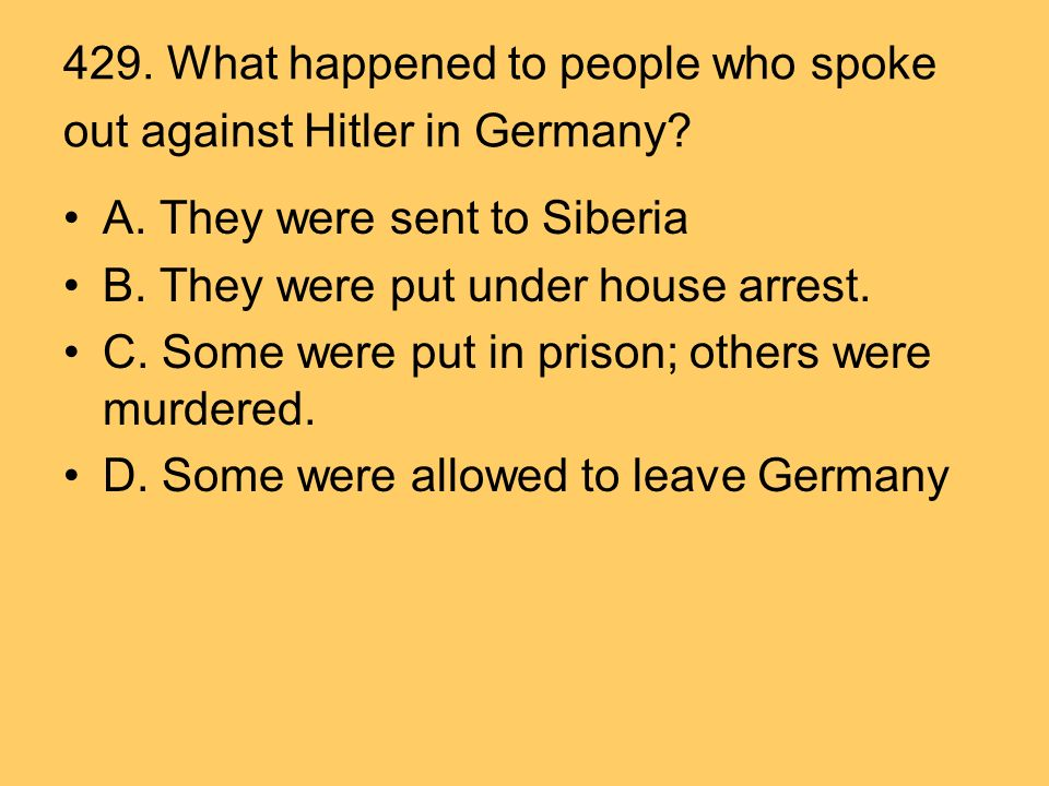 429. What happened to people who spoke out against Hitler in Germany.