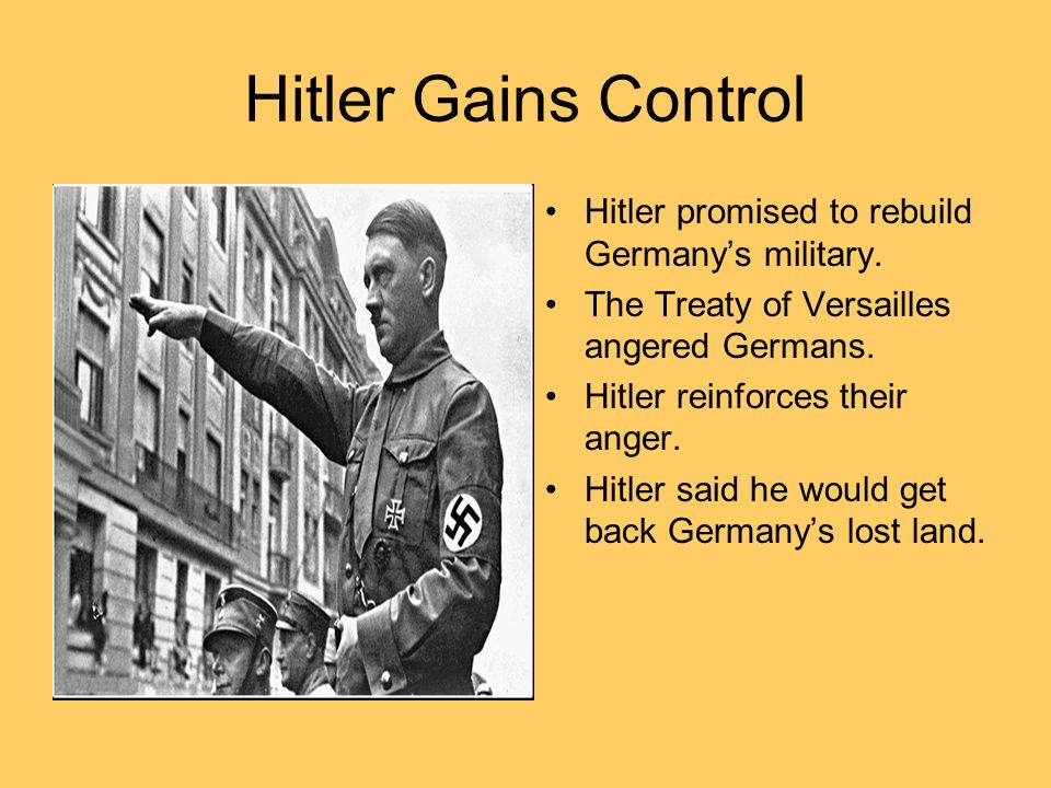 Hitler Gains Control Hitler promised to rebuild Germanys military.
