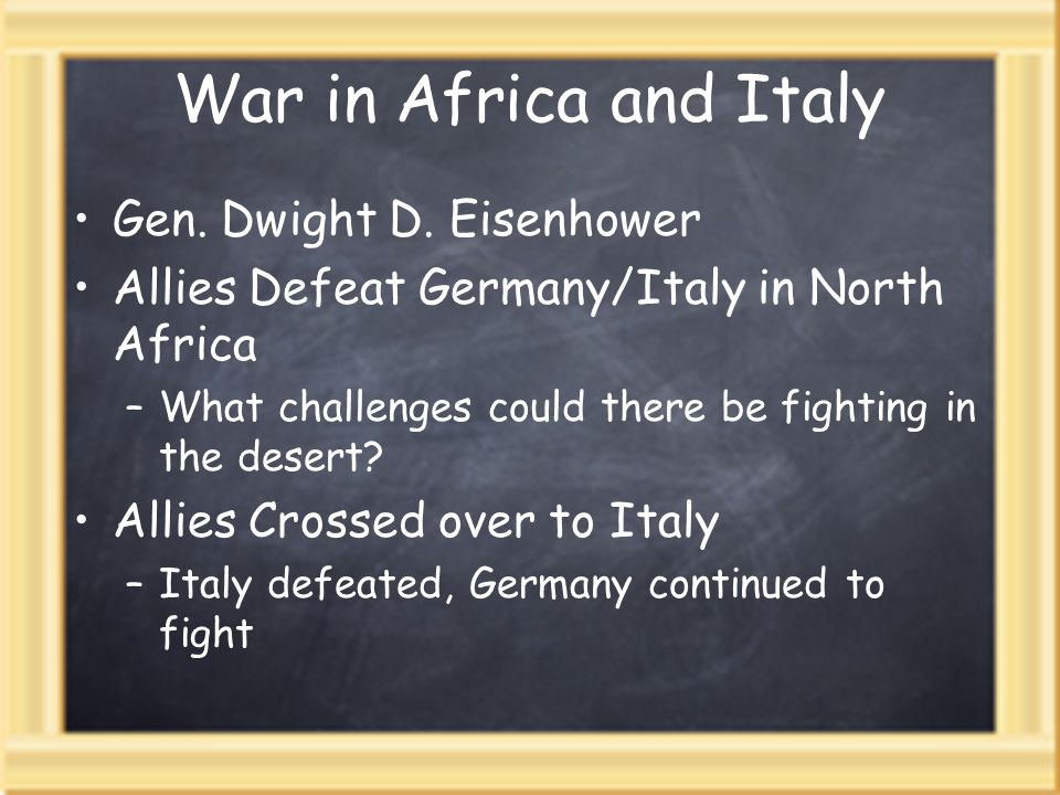 War in Africa and Italy Gen. Dwight D.