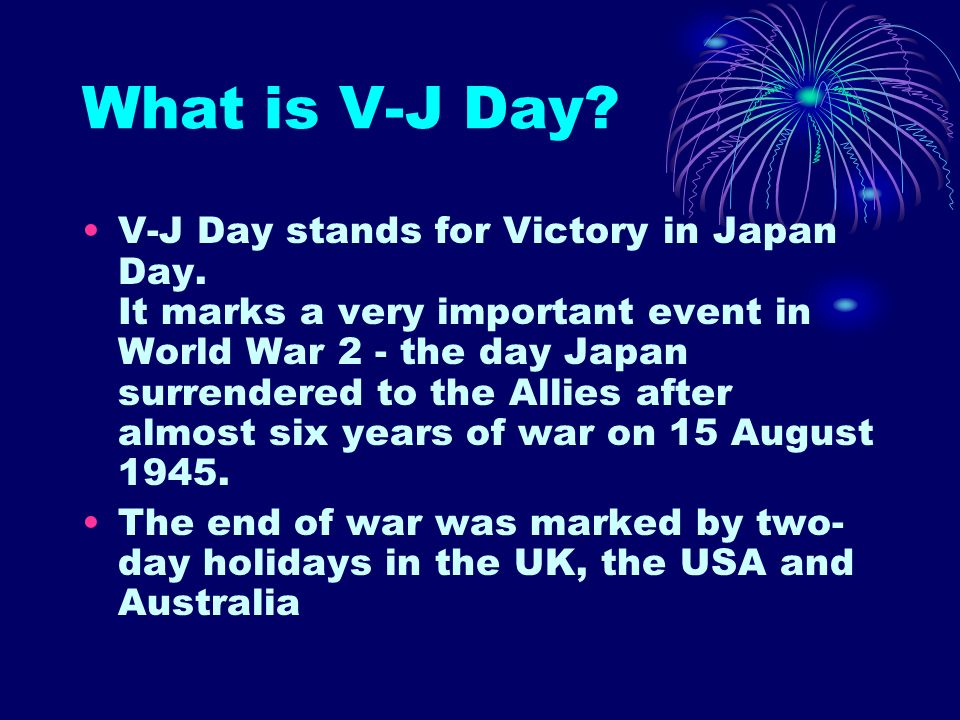 What is V-E Day. V-E Day stands for Victory in Europe Day.