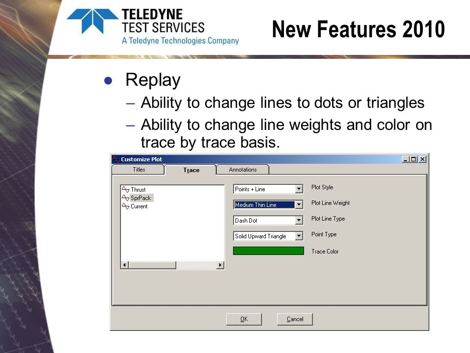 New Features 2010 Replay –Ability to change lines to dots or triangles –Ability to change line weights and color on trace by trace basis.