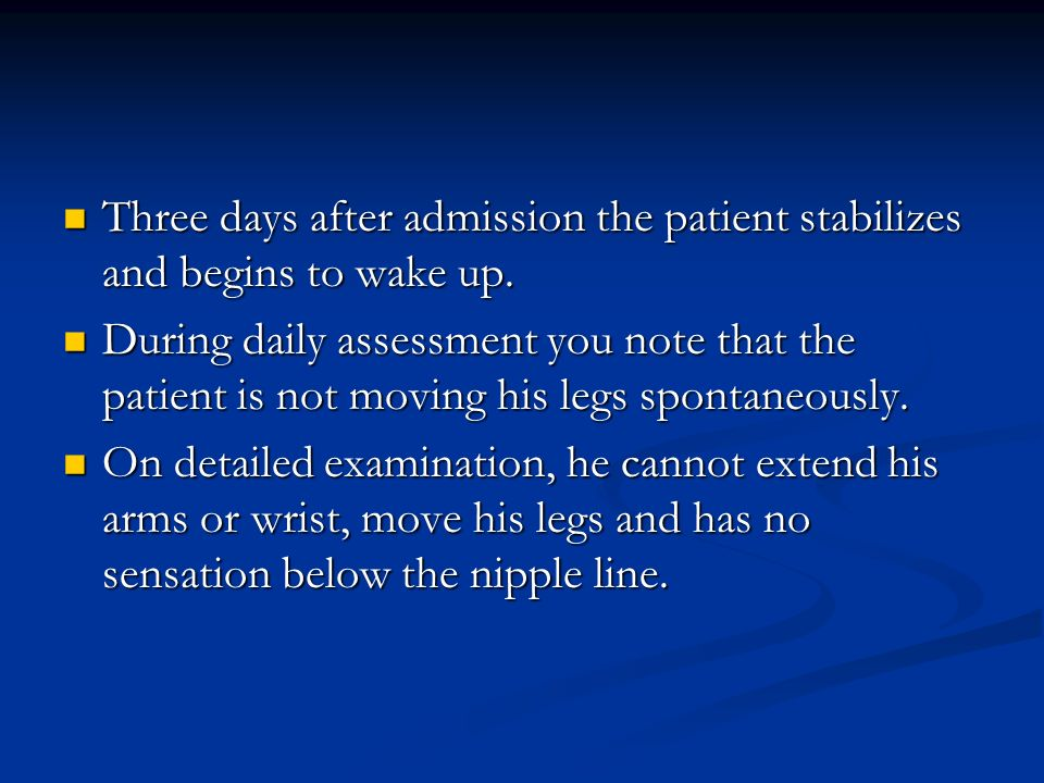 Three days after admission the patient stabilizes and begins to wake up.
