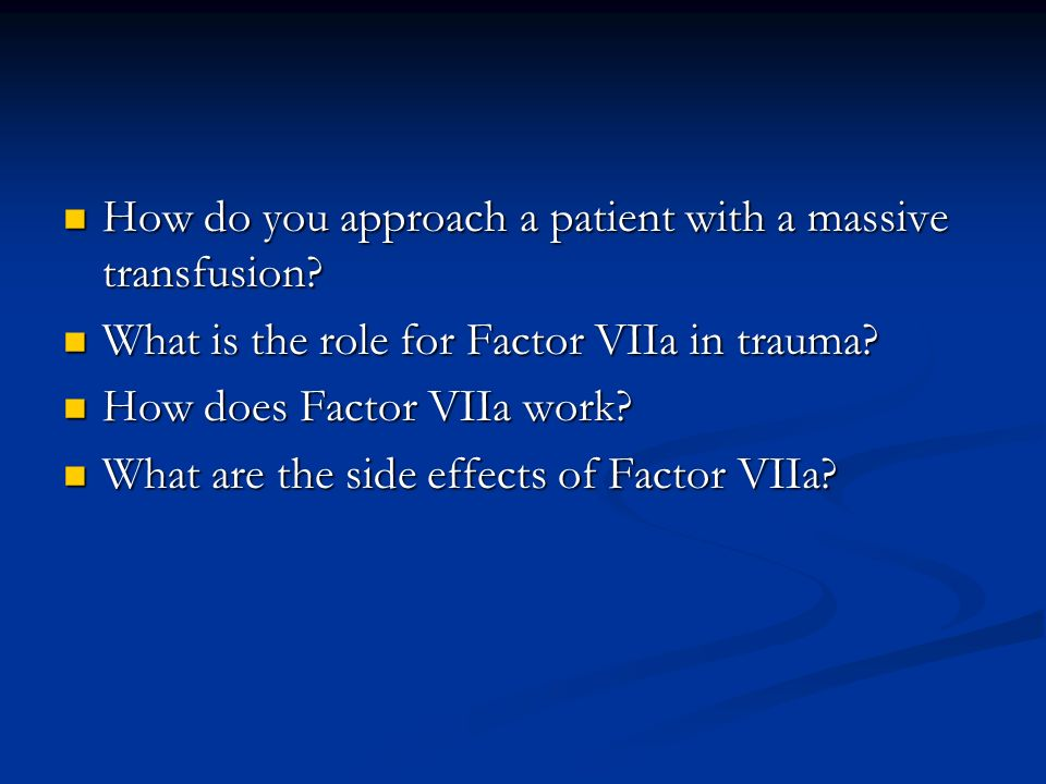 How do you approach a patient with a massive transfusion.