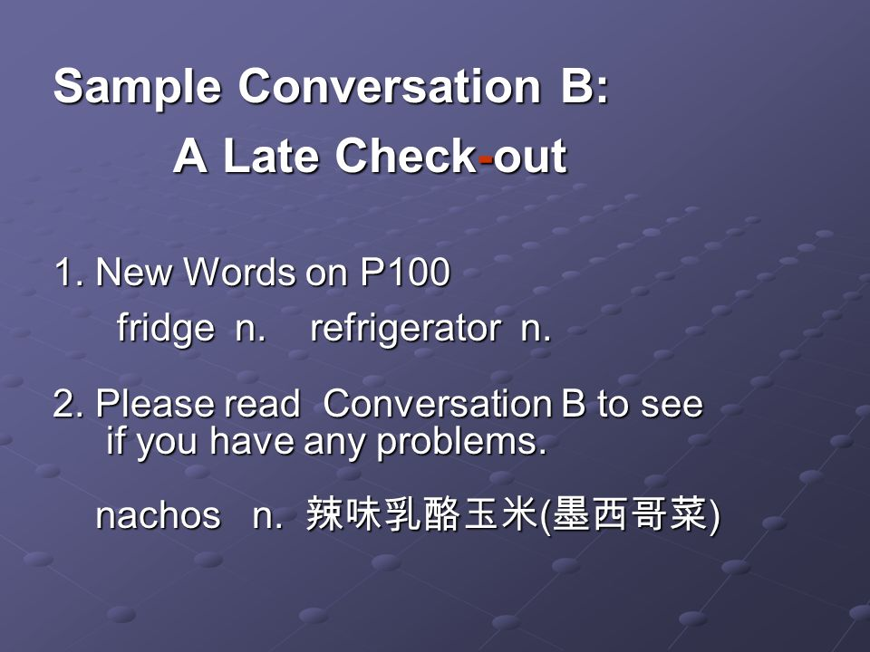 Sample Conversation B: A Late Check-out A Late Check-out 1.