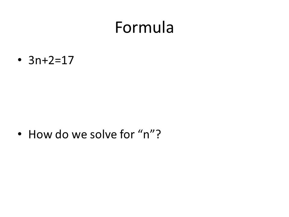 Formula 3n+2=17 How do we solve for n