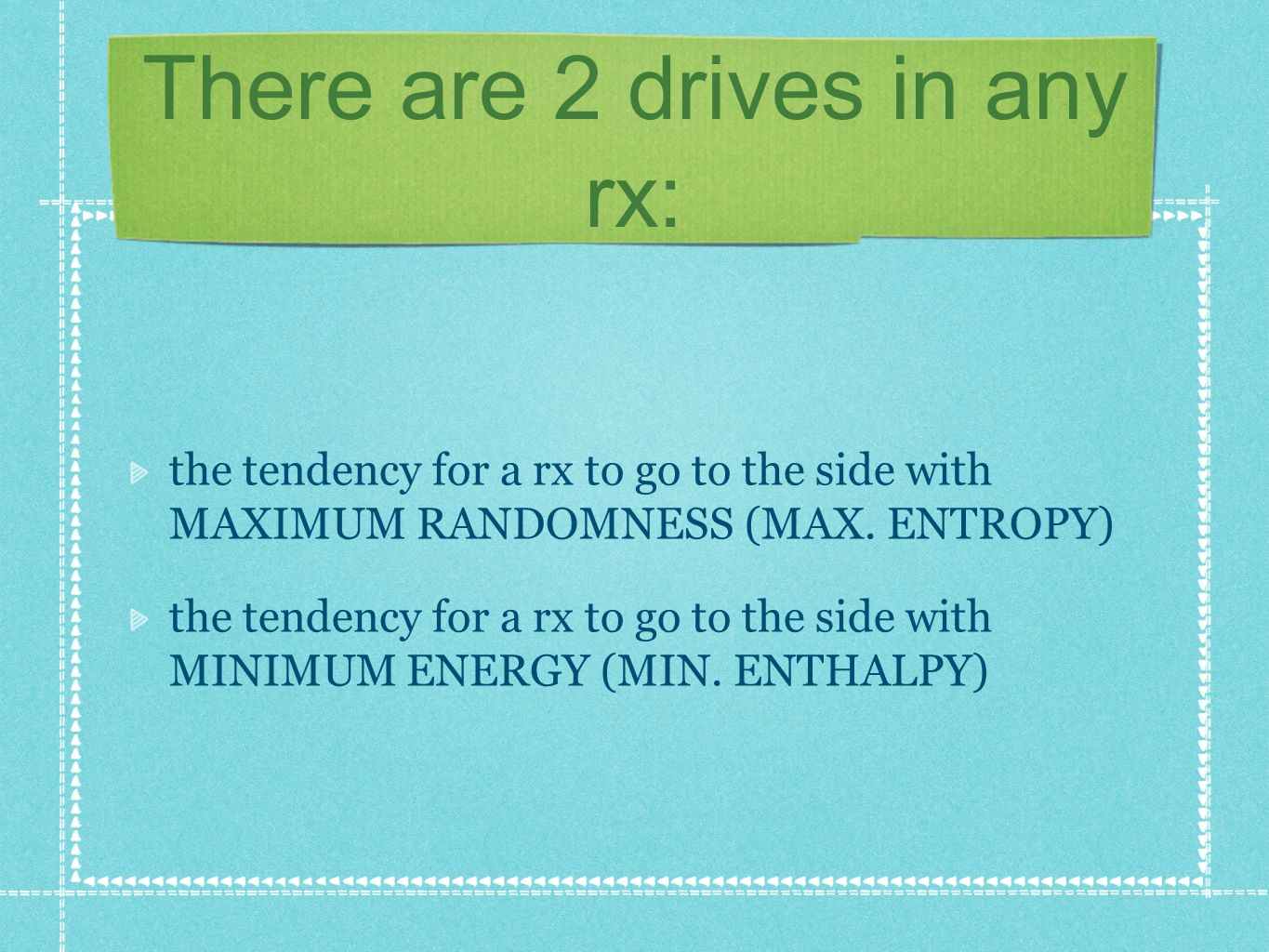 There are 2 drives in any rx: the tendency for a rx to go to the side with MAXIMUM RANDOMNESS (MAX.