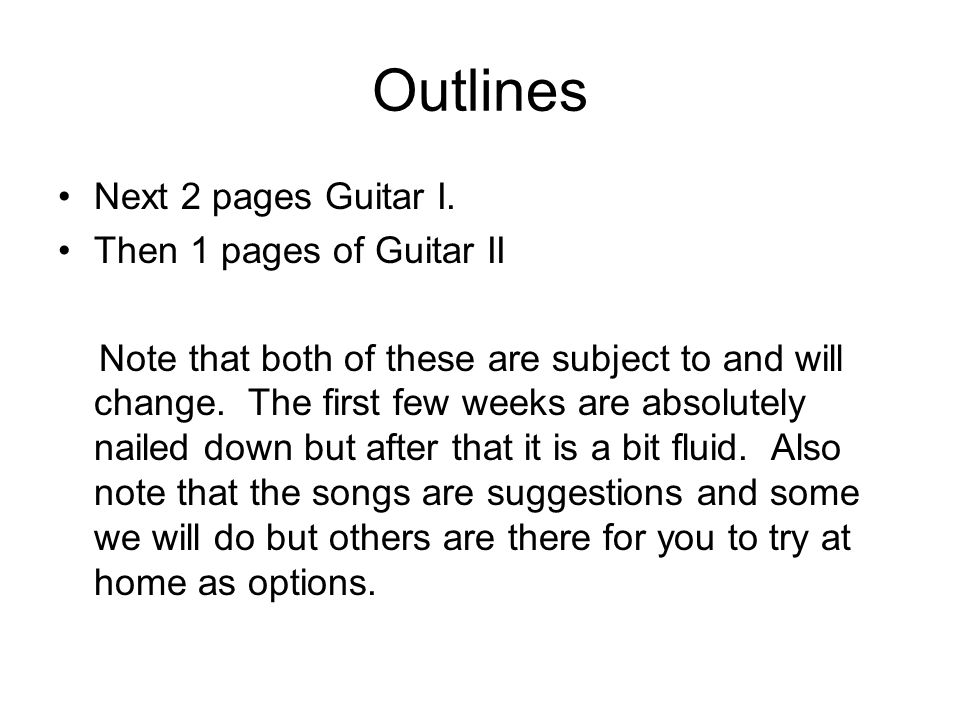 Outlines Next 2 pages Guitar I.