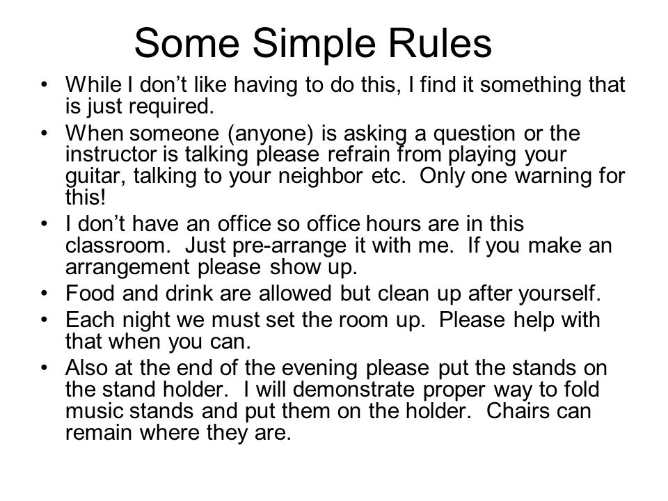 Some Simple Rules While I dont like having to do this, I find it something that is just required.