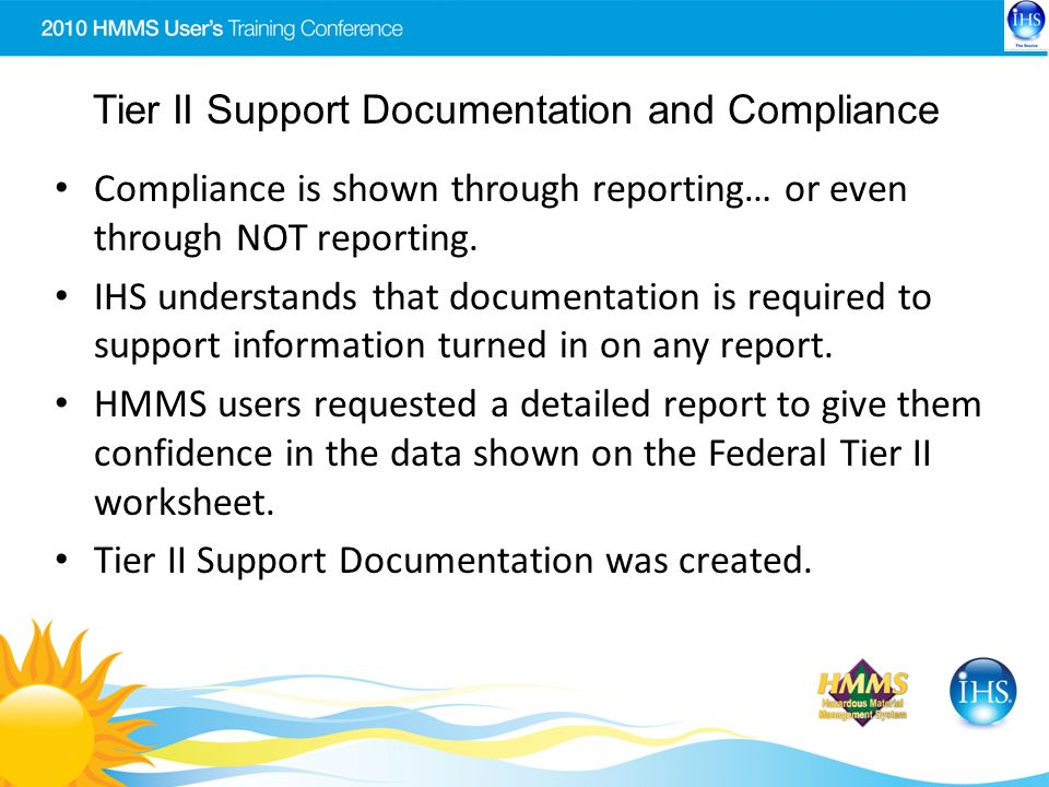 Tier II Support Documentation and Compliance Compliance is shown through reporting… or even through NOT reporting.