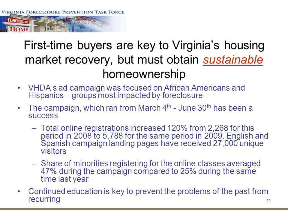 10 Now, education and outreach needs are expanding and changing New homebuyers face challenges in todays difficult market environment A new group of homeowners is at risk as home values fall and unemployment rises