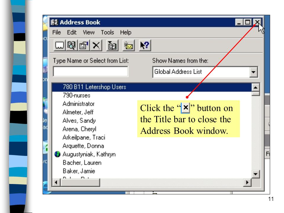 11 Click the button on the Title bar to close the Address Book window.