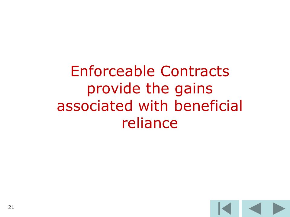 21 Enforceable Contracts provide the gains associated with beneficial reliance