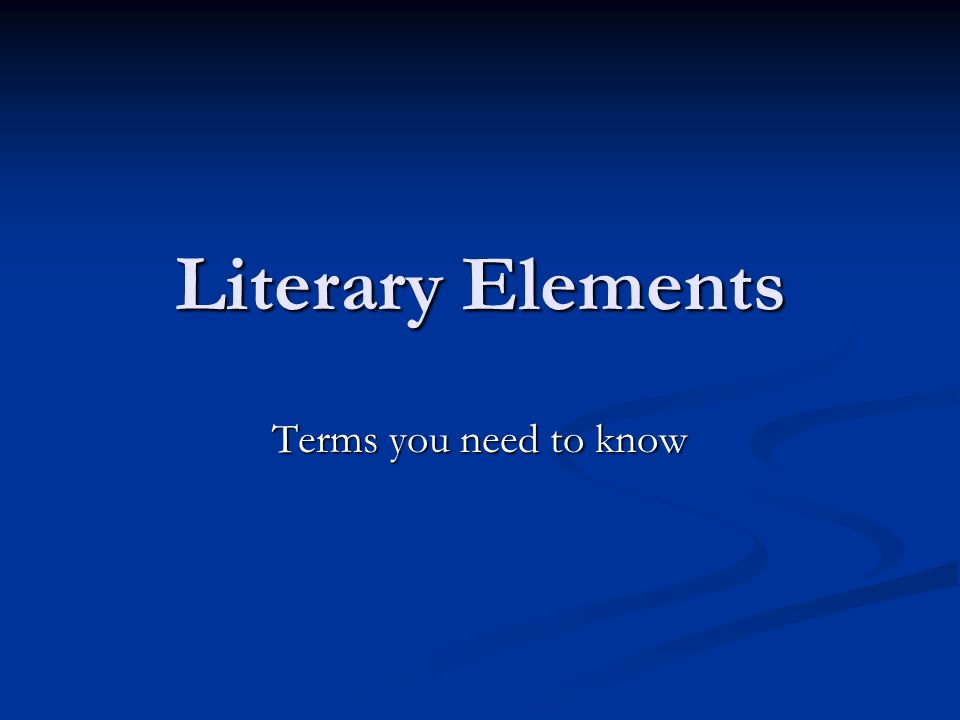 Literary Elements Terms you need to know