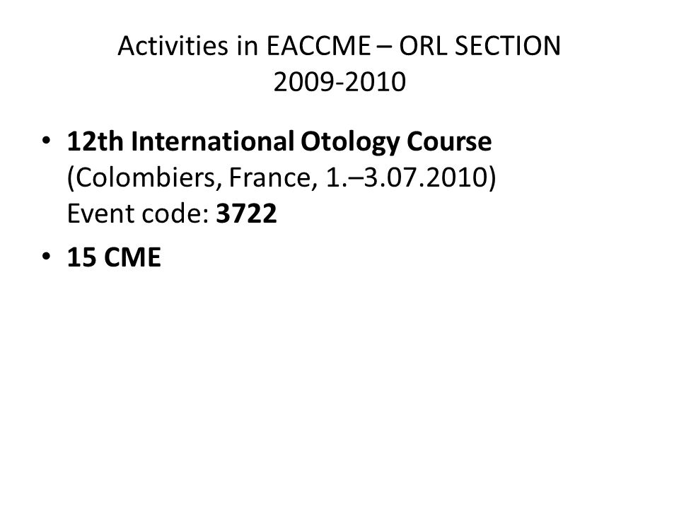 Activities in EACCME – ORL SECTION th International Otology Course (Colombiers, France, 1.– ) Event code: CME